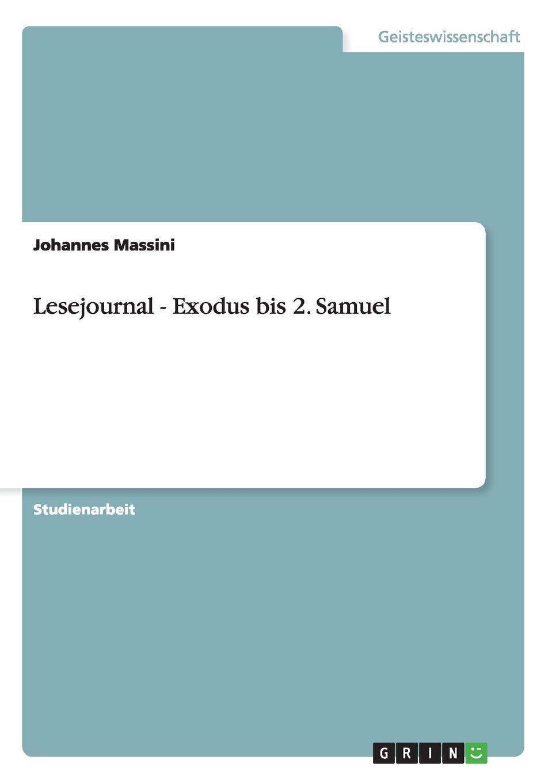 Johannes Massini Lesejournal - Exodus bis 2. Samuel johannes massini lesejournal exodus bis 2 samuel