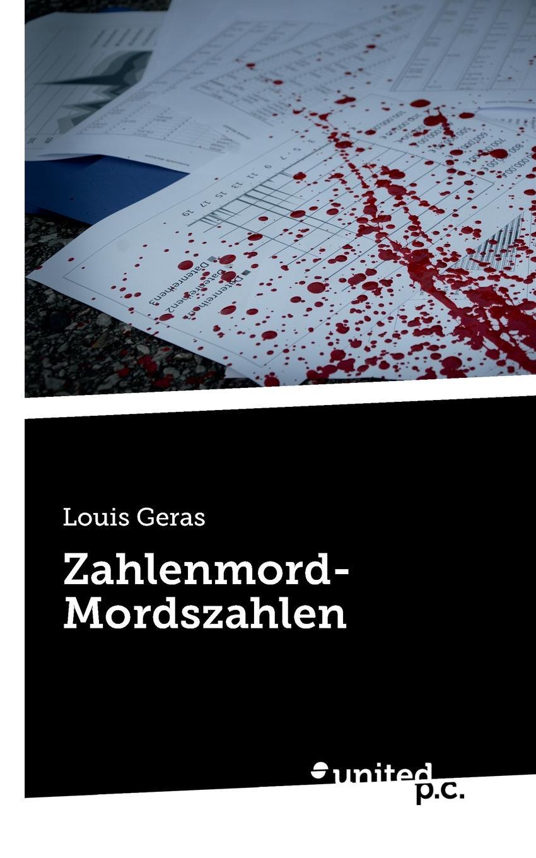 Louis Geras Zahlenmord-Mordszahlen glaubst du dass es liebe war