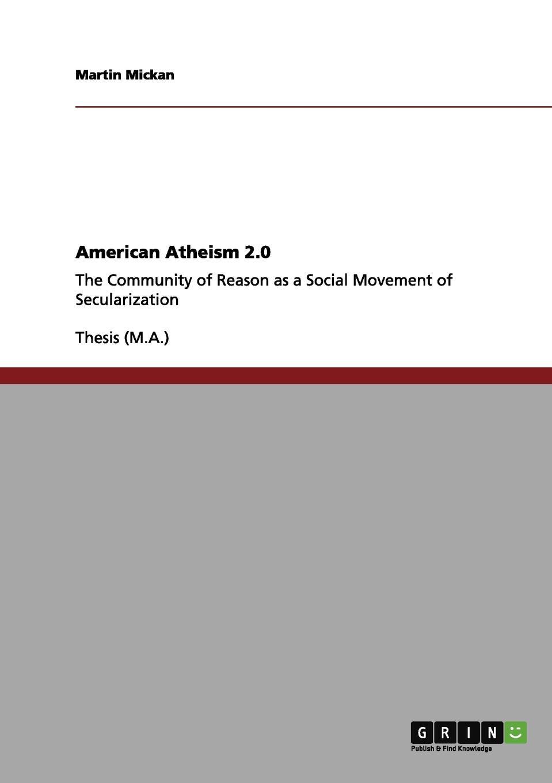 Martin Mickan American Atheism 2.0 environmental values in american culture paper