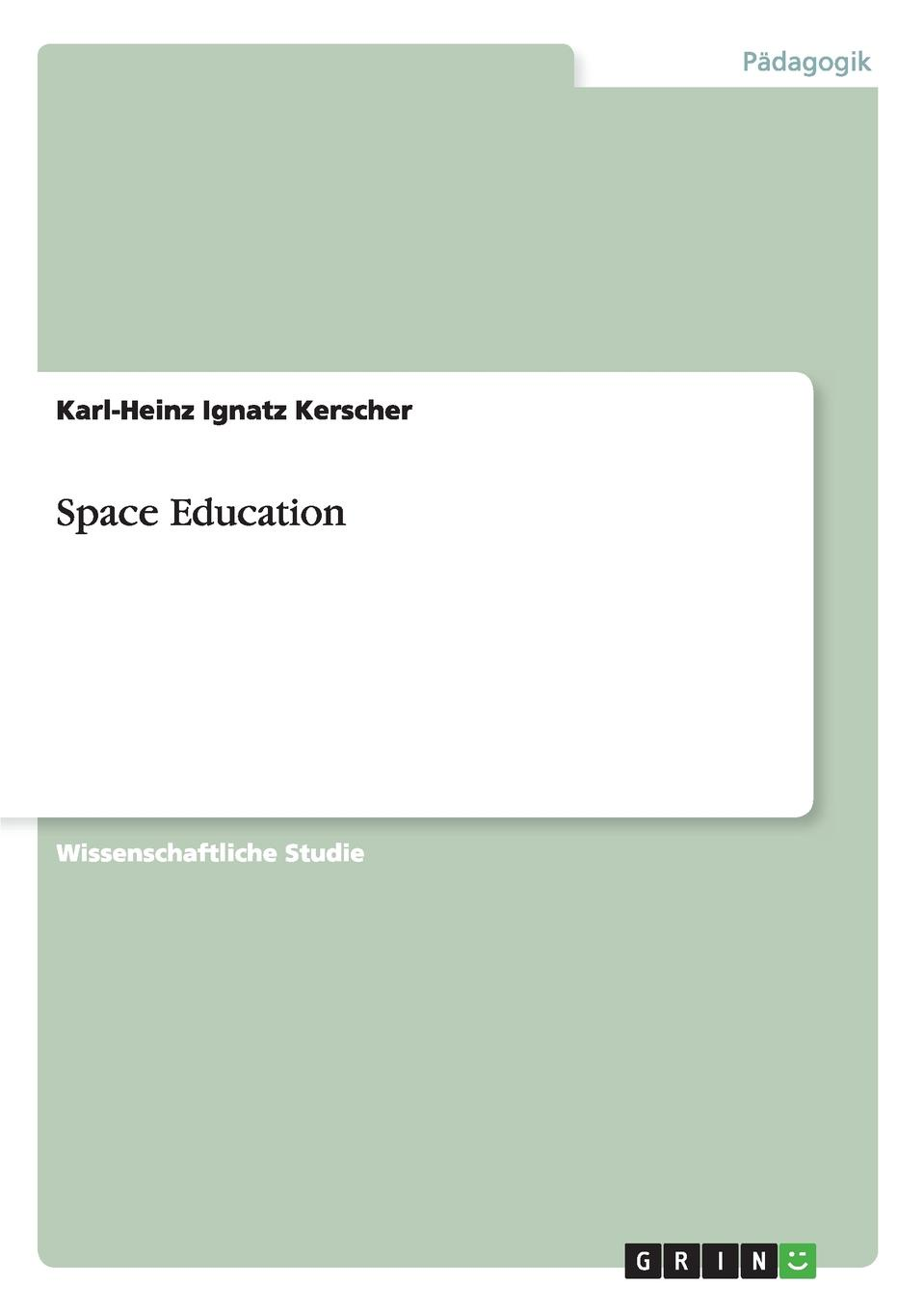 Karl-Heinz Ignatz Kerscher Space Education pale blue dot a vision of the human future in space