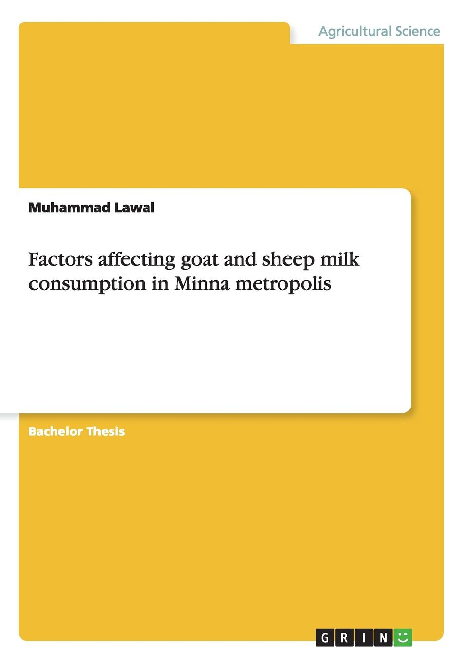 Muhammad Lawal Factors affecting goat and sheep milk consumption in Minna metropolis sheep and goat marketing system in jimma city and its surroundings