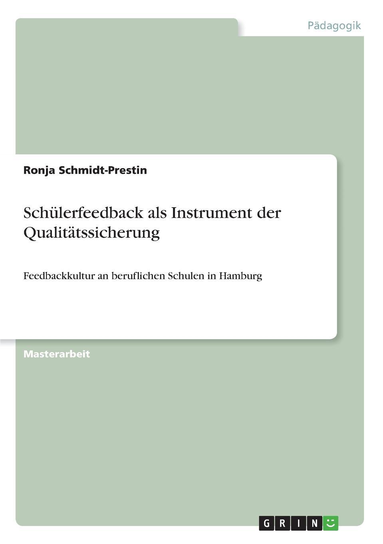Ronja Schmidt-Prestin Schulerfeedback als Instrument der Qualitatssicherung marc rohde bullying als gewaltphanomen an schulen