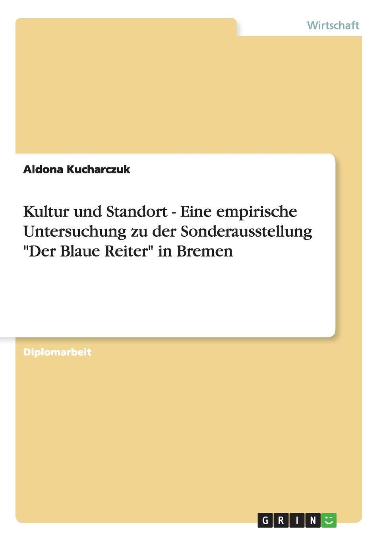 цена на Aldona Kucharczuk Kultur und Standort - Eine empirische Untersuchung zu der Sonderausstellung