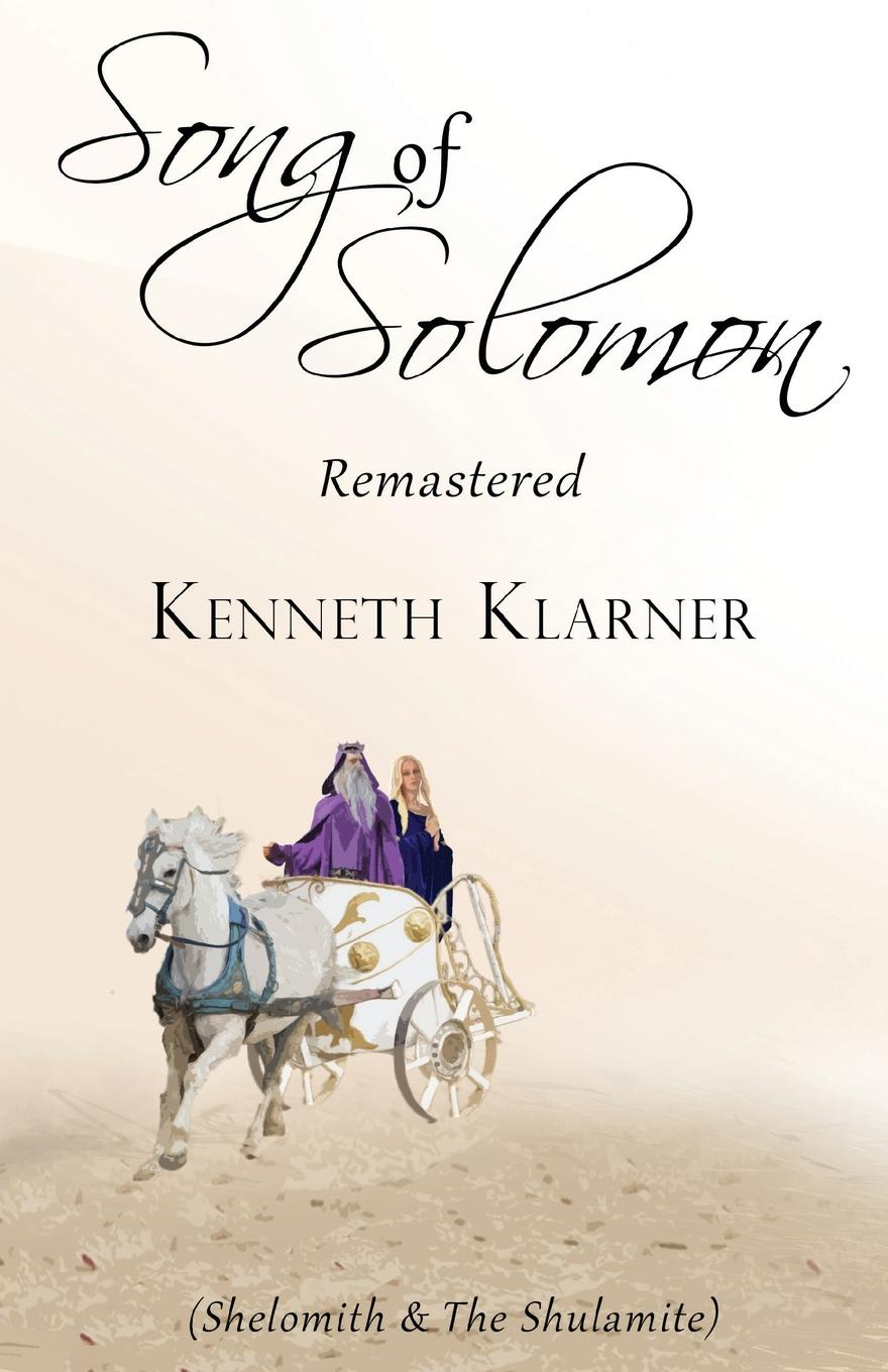 Kenneth A Klarner Song of Solomon Remastered. Revised Edition adeney walter frederic the expositor s bible the song of solomon and the lamentations of jeremiah