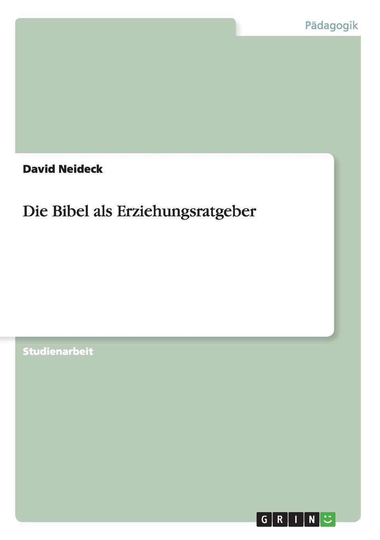 лучшая цена David Neideck Die Bibel als Erziehungsratgeber