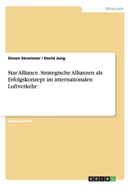 цена Simon Strommer, David Jung Star Alliance. Strategische Allianzen als Erfolgskonzept im internationalen Luftverkehr онлайн в 2017 году
