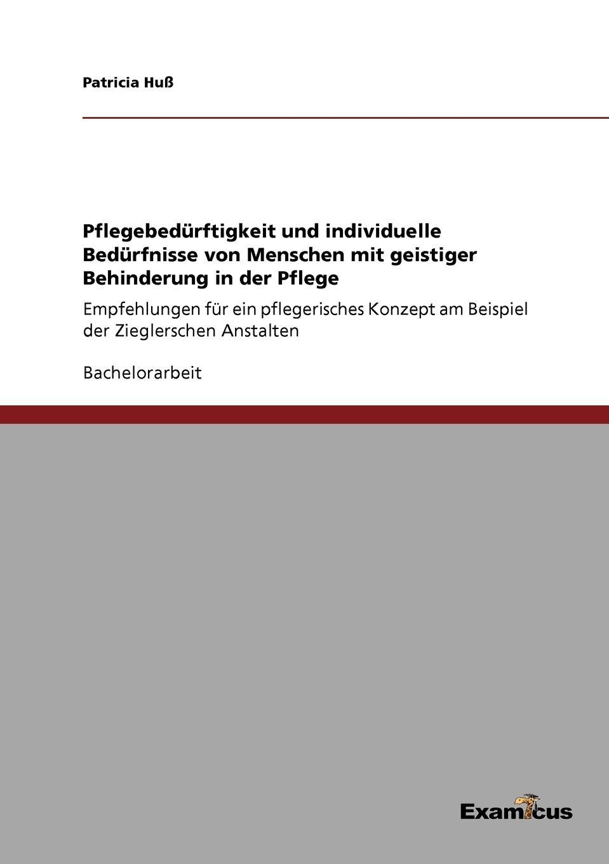 Patricia Huß Pflegebedurftigkeit und individuelle Bedurfnisse von Menschen mit geistiger Behinderung in der Pflege menschen a2 testtrainer mit cd