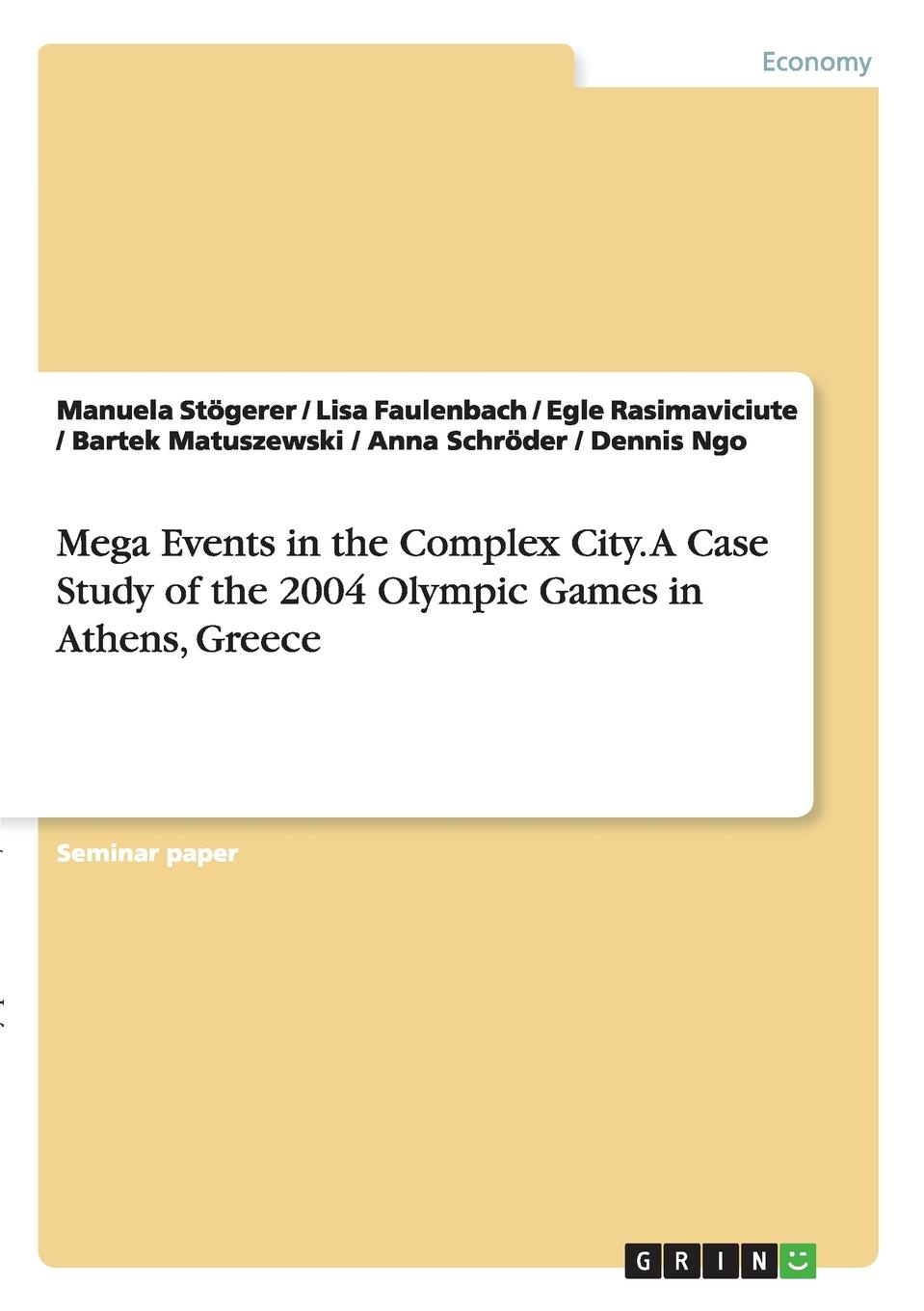 Manuela Stögerer, Lisa Faulenbach, Egle Rasimaviciute Mega Events in the Complex City.A Case Study of the 2004 Olympic Games in Athens, Greece malcolm kemp extreme events robust portfolio construction in the presence of fat tails isbn 9780470976791