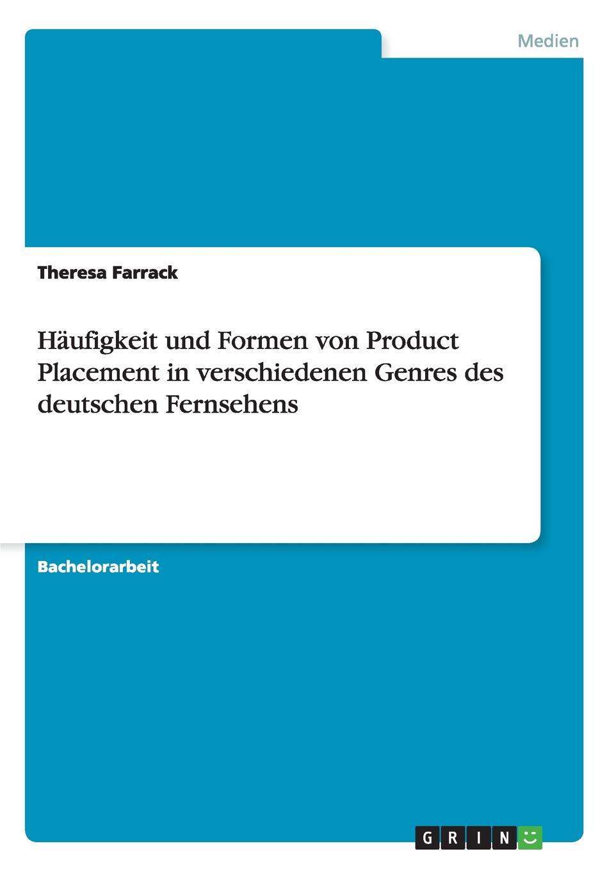 цены на Theresa Farrack Haufigkeit und Formen von Product Placement in verschiedenen Genres des deutschen Fernsehens  в интернет-магазинах