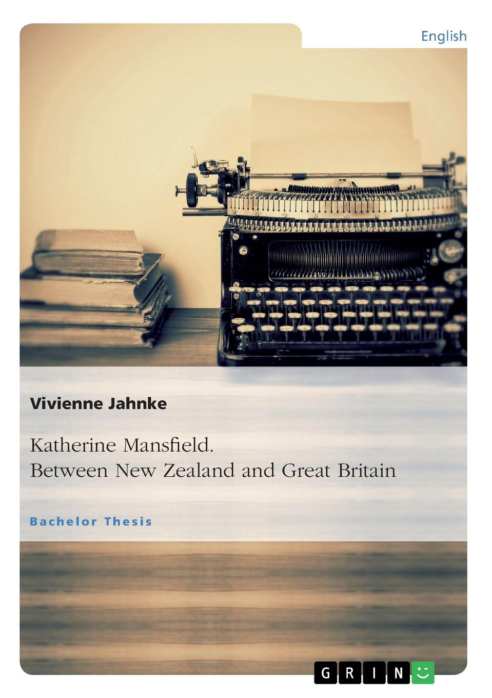 Vivienne Jahnke Katherine Mansfield. Between New Zealand and Great Britain недорго, оригинальная цена