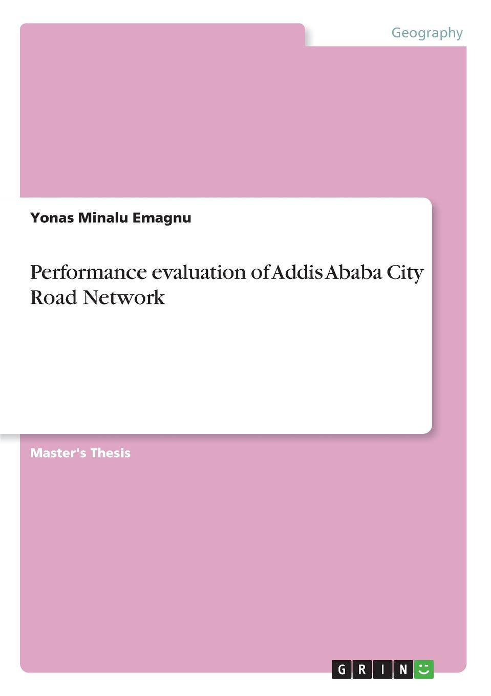 Yonas Minalu Emagnu Performance evaluation of Addis Ababa City Road Network planning and evaluates performance of radio network