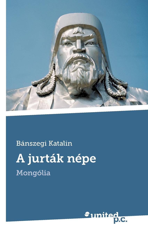 Bánszegi Katalin A jurtak nepe david katalin chagall