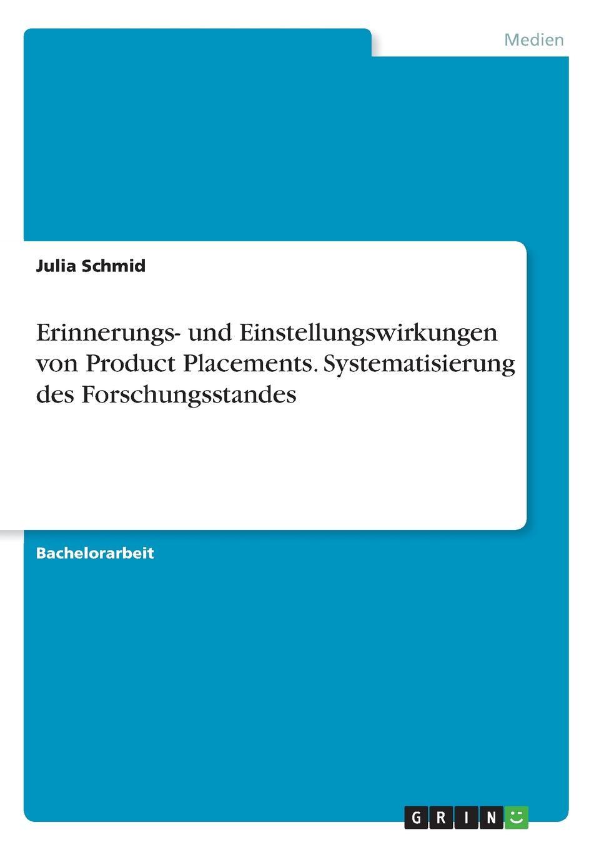 Julia Schmid Erinnerungs- und Einstellungswirkungen von Product Placements. Systematisierung des Forschungsstandes tina r erfolgsfaktoren des product placements in kinospielfilmen