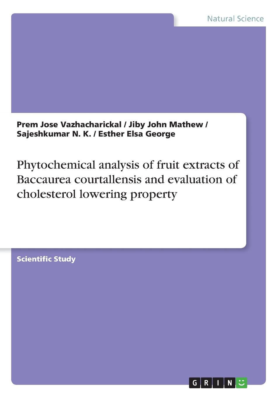 Jiby John Mathew, Prem Jose Vazhacharickal, Sajeshkumar N. K. Phytochemical analysis of fruit extracts of Baccaurea courtallensis and evaluation of cholesterol lowering property jiby john mathew prem jose vazhacharickal sajeshkumar n k the honey apple and its phytochemical analysis