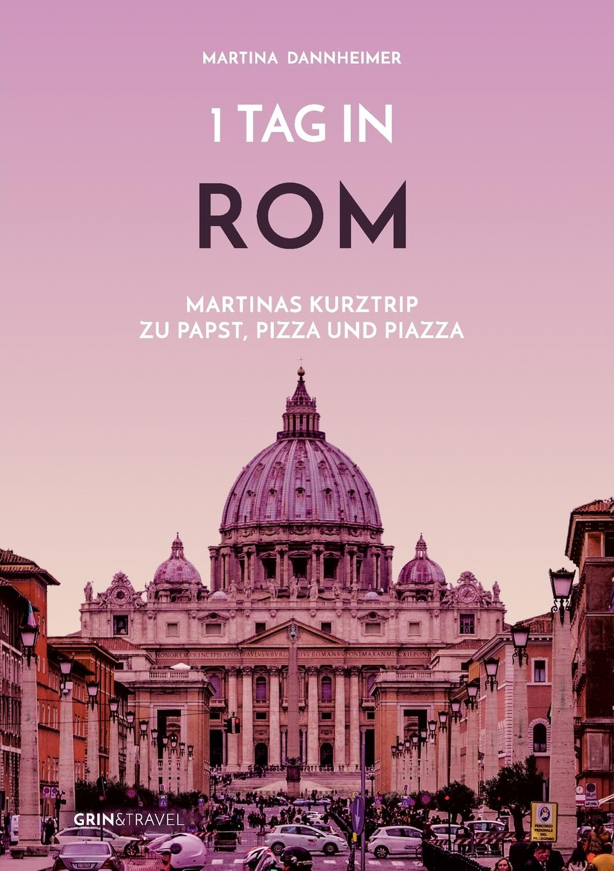 Martina Dannheimer. 1 Tag in Rom
