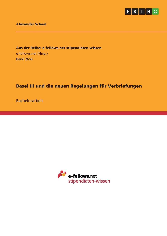 Alexander Schaal Basel III und die neuen Regelungen fur Verbriefungen lilly maier auswirkungen der zeremonialpolitik von friedrich iii