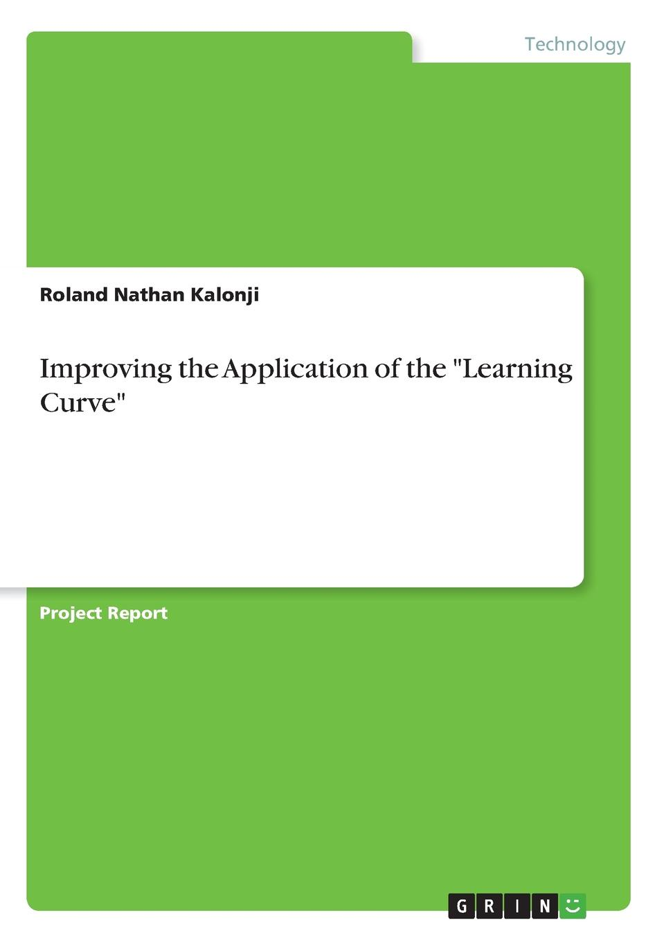 Roland Nathan Kalonji Improving the Application of the Learning Curve terry mclaughlin learning curve