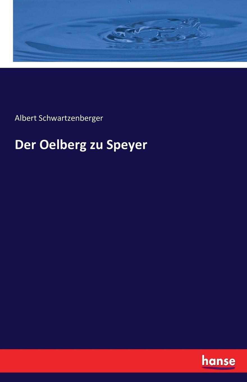 Albert Schwartzenberger Der Oelberg zu Speyer johannes von geissel der kaiserdom zu speyer