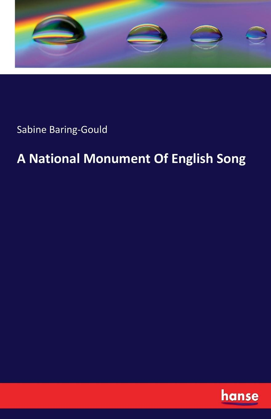Sabine Baring-Gould A National Monument Of English Song baring gould sabine freaks of fanaticism and other strange events