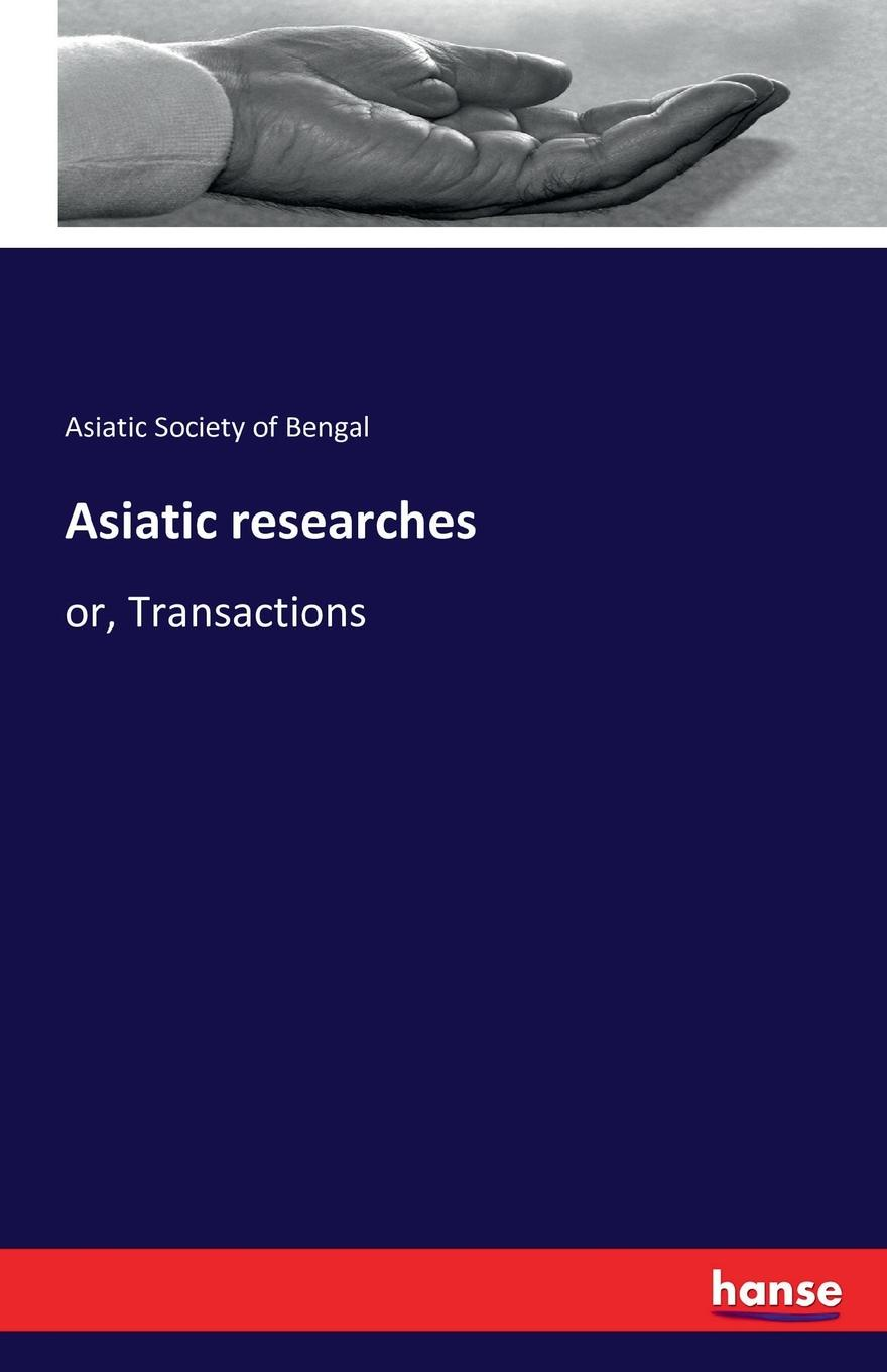 Asiatic Society of Bengal Asiatic researches отсутствует asiatic researches vol 1
