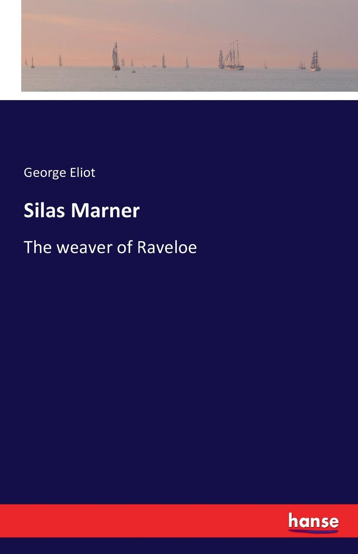 George Eliot Silas Marner все цены