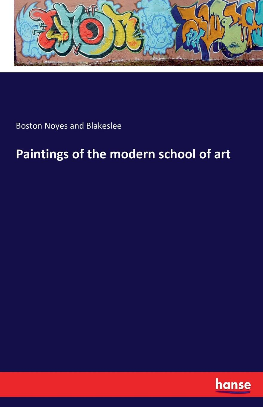 Boston Noyes and Blakeslee Paintings of the modern school of art