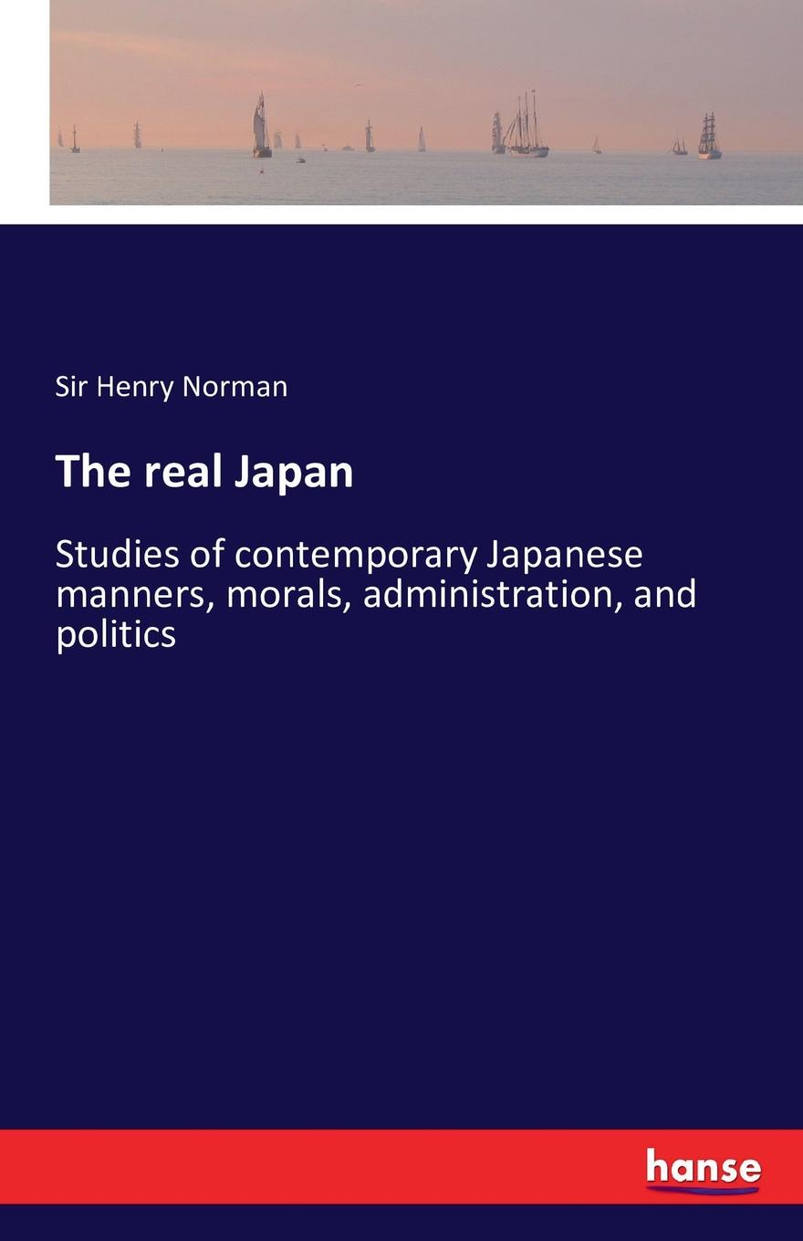 Sir Henry Norman The real Japan