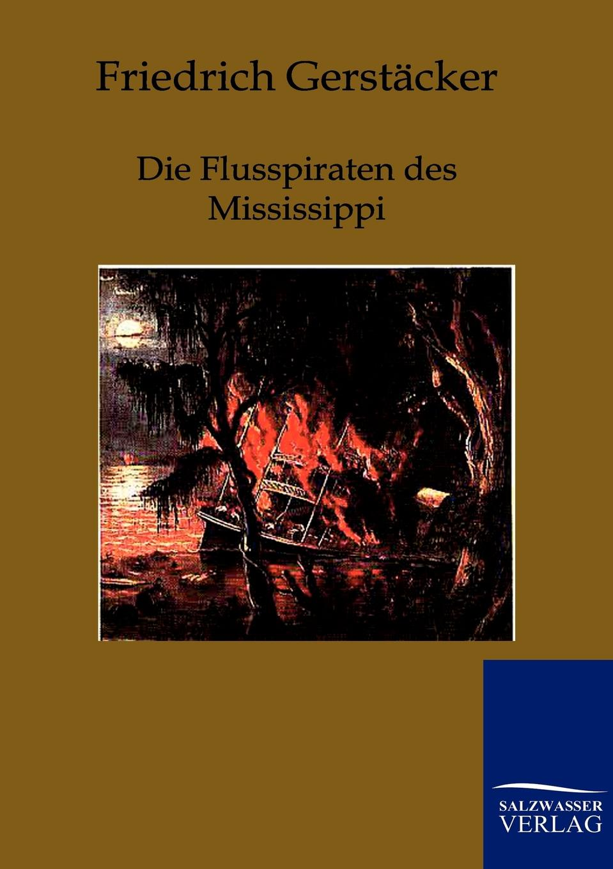 все цены на Friedrich Gerstäcker Die Flusspiraten des Mississippi онлайн