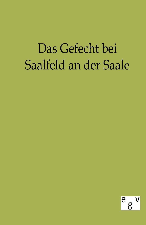 Das Gefecht bei Saalfeld an der Saale von wulffen die schlacht bei lodz