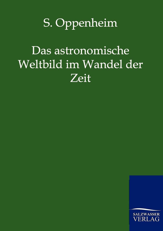 S. Oppenheim Das Astronomische Weltbild Im Wandel Der Zeit adolf von harless das buch von den agyptischen mysterien