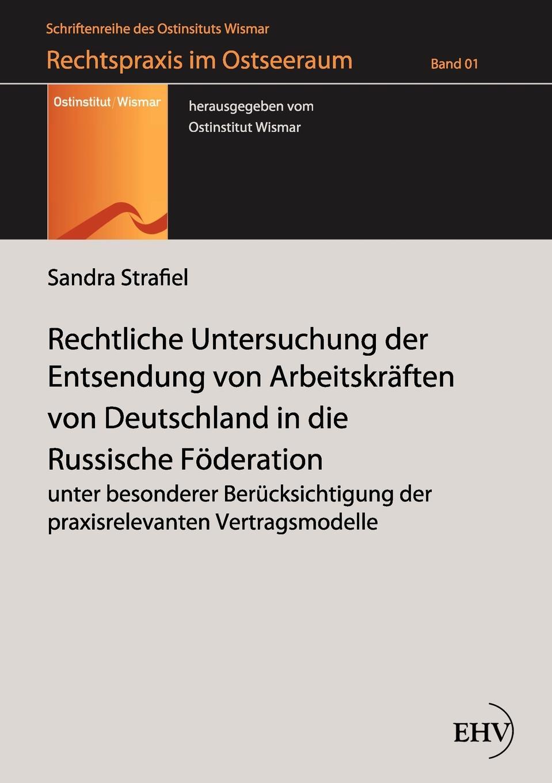 Sandra Strafiel Rechtliche Untersuchung der Entsendung von Arbeitskraften von Deutschland in die Russische Foderation leopold von buch geognostische beobachtungen auf reisen durch deutschland und italien