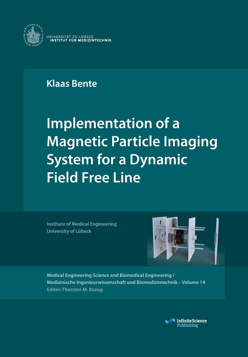Klaas Bente Implementation of a Magnetic Particle Imaging System for a Dynamic Field Free Line kimberly paffett s radiation biology of medical imaging