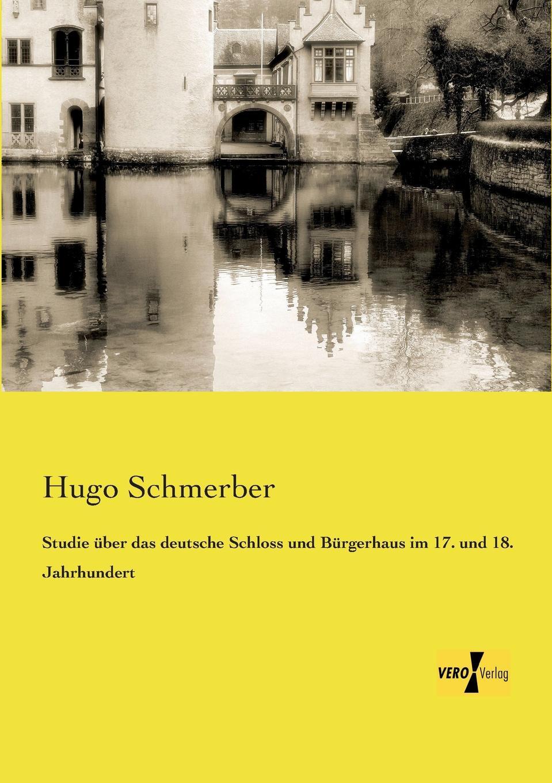 Фото - Hugo Schmerber Studie Uber Das Deutsche Schloss Und Burgerhaus Im 17. Und 18. Jahrhundert theresa hönig kindsmord im 18 jahrhundert