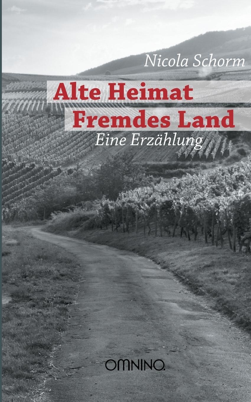 Nicola Schorm Alte Heimat Fremdes Land