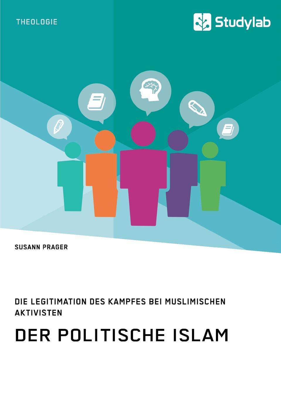 Susann Prager Der politische Islam. Die Legitimation des Kampfes bei muslimischen Aktivisten mahmoud abu shuair mohammed als historische gestalt das bild des islam propheten bei rudi paret