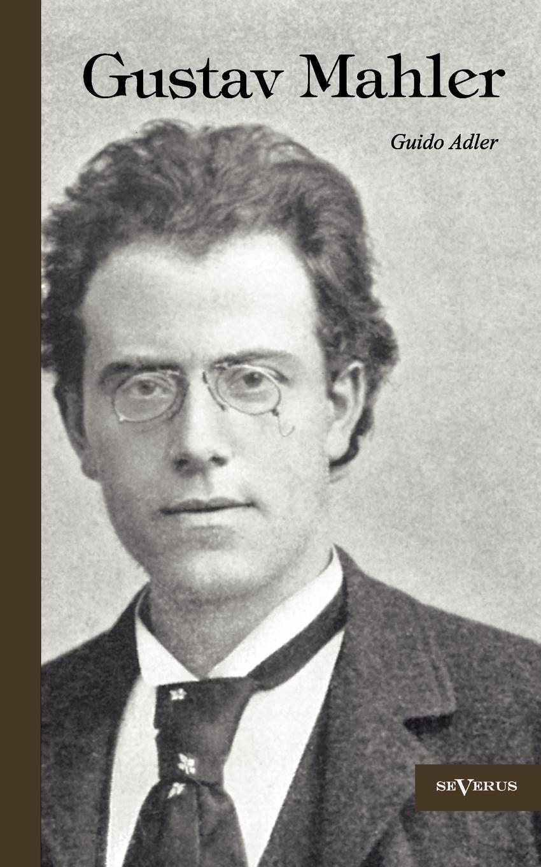 Guido Adler Gustav Mahler d arezzo guido micrologus guidonis de disciplina artis musicae d i kurze abhandlung guido s ober die regeln der musikalischen kunst