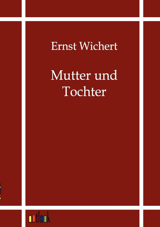 Ernst Wichert Mutter und Tochter