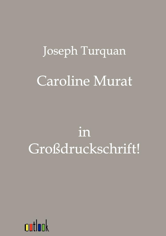 Joseph Turquan Caroline Murat turquan joseph l imperatrice josephine