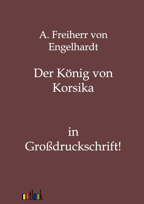 A. Freiherr von Engelhardt Der Konig von Korsika гоголь н в н в гоголь собрание художественных произведений в 5 томах комплект