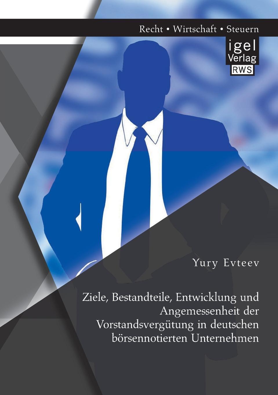 Yury Evteev Ziele, Bestandteile, Entwicklung Und Angemessenheit Der Vorstandsvergutung in Deutschen Borsennotierten Unternehmen holger köther die rolle des cios aufgaben und controllinginstrumente der modernen it unternehmensfuhrung