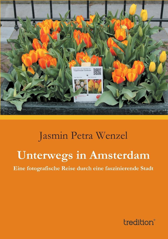 Jasmin Petra Wenzel Unterwegs in Amsterdam недорго, оригинальная цена