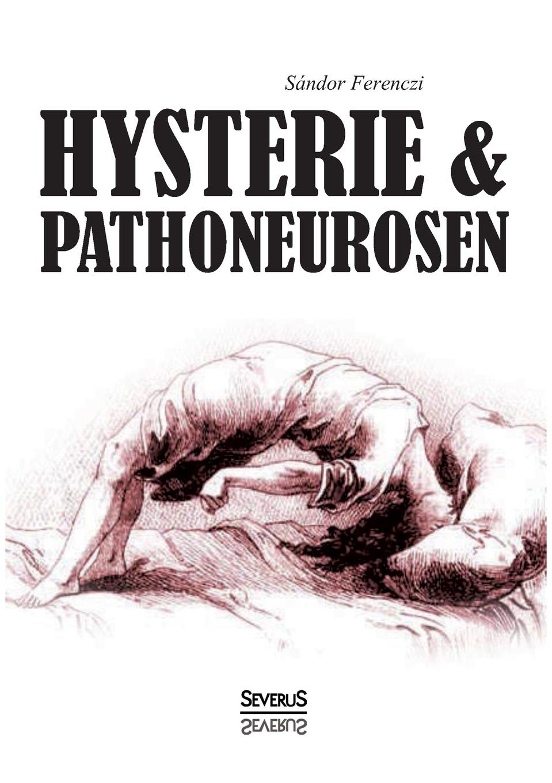 Sandor Ferenczi Hysterie Und Pathoneurosen ferenczi sándor contributions to psycho analysis