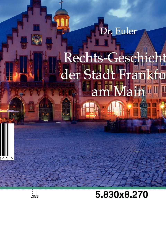 Dr Euler, Dr Euler Rechts-Geschichte Der Stadt Frankfurt Am Main