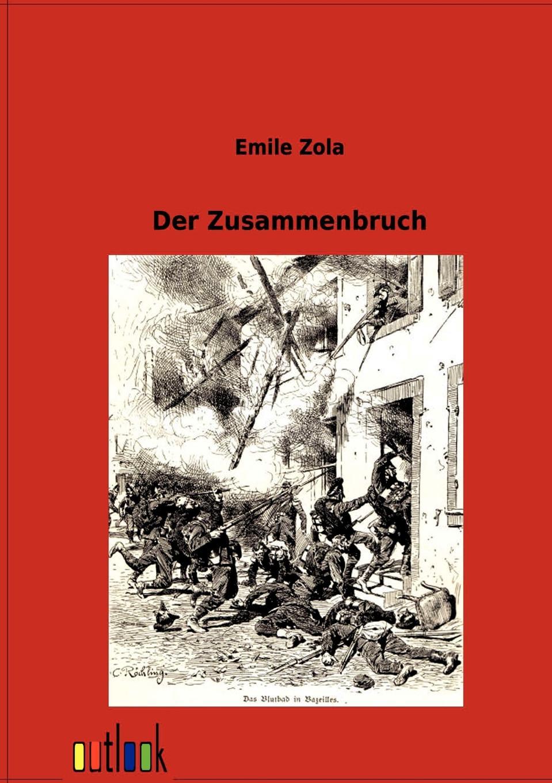 Emile Zola Der Zusammenbruch von wulffen die schlacht bei lodz