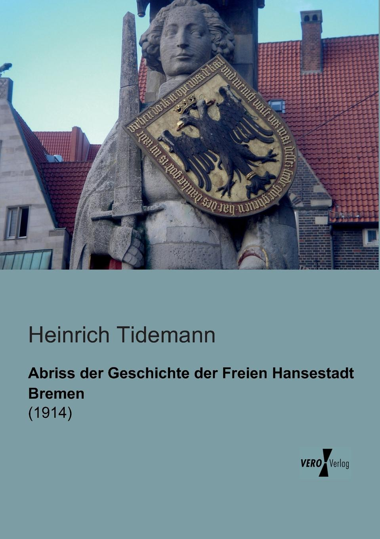 цена на Heinrich Tidemann Abriss der Geschichte der Freien Hansestadt Bremen