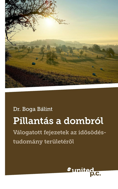 цена Dr. Boga Bálint Pillantas a dombrol онлайн в 2017 году