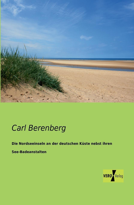 Carl Berenberg Die Nordseeinseln an Der Deutschen Kuste Nebst Ihren See-Badeanstalten carl eduard meinicke die inseln des stillen ozeans