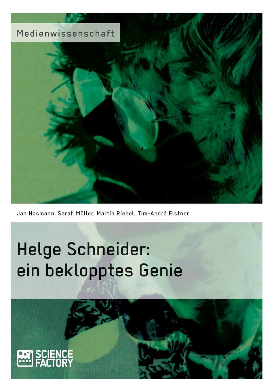 Jan Hosmann, Tim-André Elstner, Martin Riebel Helge Schneider. ein beklopptes Genie helge schneider düsseldorf