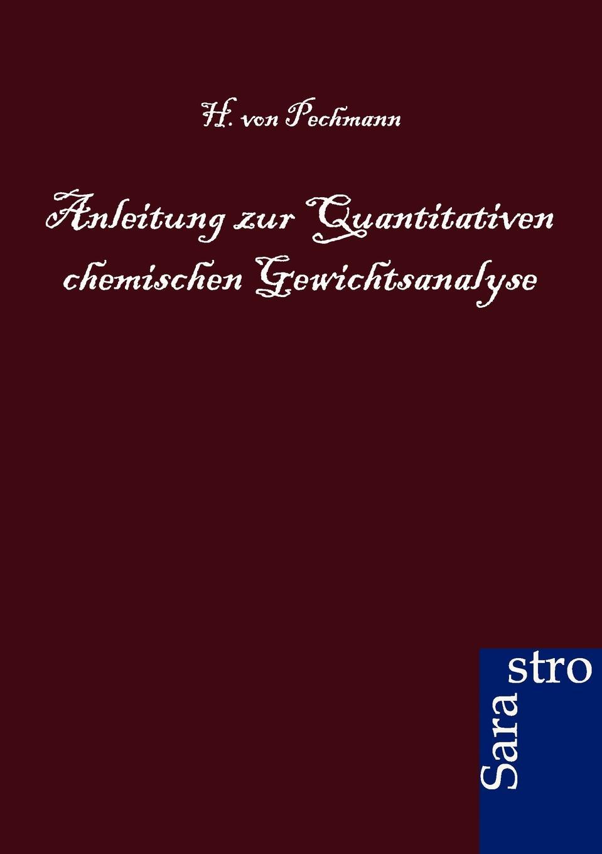 H. von Pechmann Anleitung zur Quantitativen chemischen Gewichtsanalyse heinrich schlütte anleitung zur fabrikation von cigarren