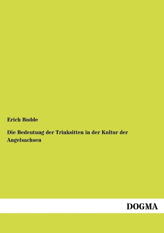 Erich Budde Die Bedeutung der Trinksitten in der Kultur der Angelsachsen цена 2017